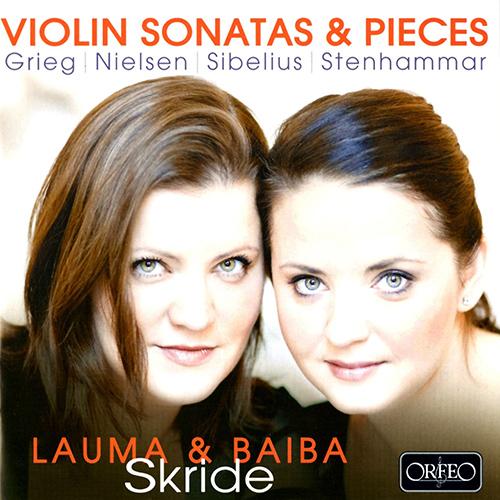 Violin Recital: Skride, Baiba - GRIEG, E. / NIELSEN, C. / SIBELIUS, J. / STENHAMMAR, W. (Violin Sonatas and Pieces)