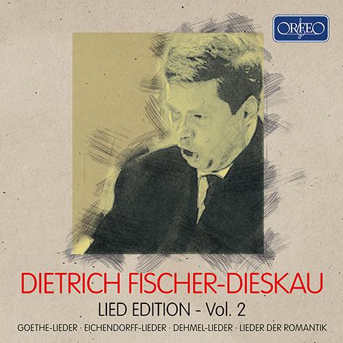 FISCHER-DIESKAU, Dietrich: Lied Edition, Vol. 2 - Goethe-Lieder / Eichendorff-Lieder / Dehmel-Lieder / Lieder der Romantik