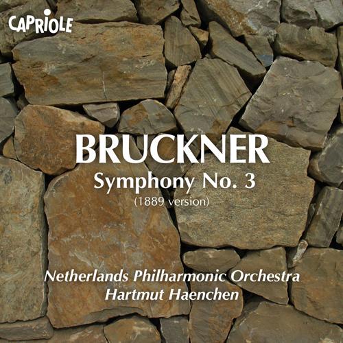 BRUCKNER, A.: Symphony No. 3 (Netherlands Philharmonic, Haenchen)