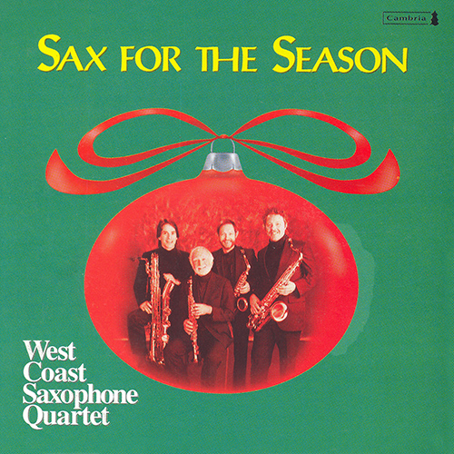 CHRISTMAS SAXOPHONE MUSIC (Sax for the Season) (West Saxophone Quartet)