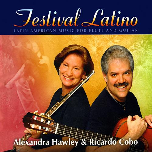 Flute and Guitar Recital: Hawley, Alexandra / Cobo, Ricardo - PUJOL, M.D. / ZENAMON, J. / DOMENICONI, C. / CORDERO, E. (Festival Latino)