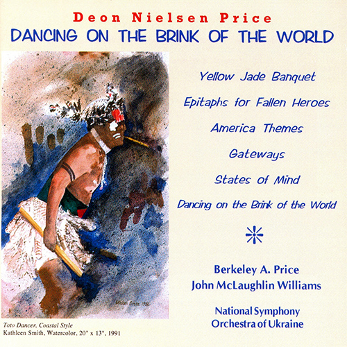 PRICE, D.N.: Dancing on the Brink of the World / States of Mind / Yellow Jade Banquet / Epitaphs for Fallen Heroes (Price, McLaughlin)
