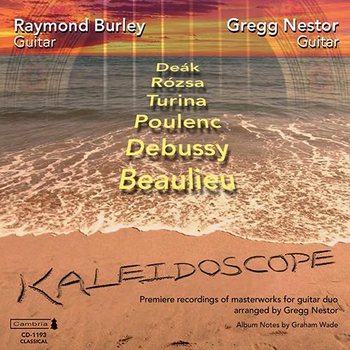 Guitar Duo Recital: Nestor, Gregg / Burley, Raymond - ROZSA, M. / POULENC, F. / DEBUSSY, C. / BEAULIEU, T. / DEAK, M. / TURINA, J. (Kaleidoscope)
