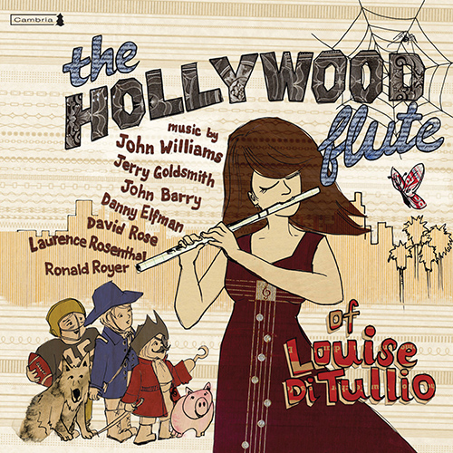 Flute Recital: DiTullio, Louise - WILLIAMS, J. / BARRY, J. / ELFMAN, D. / GOLDSMITH, J. / ROSENTHAL, L. / ROYER, R. / ROSE, D. (The Hollywood Flute)