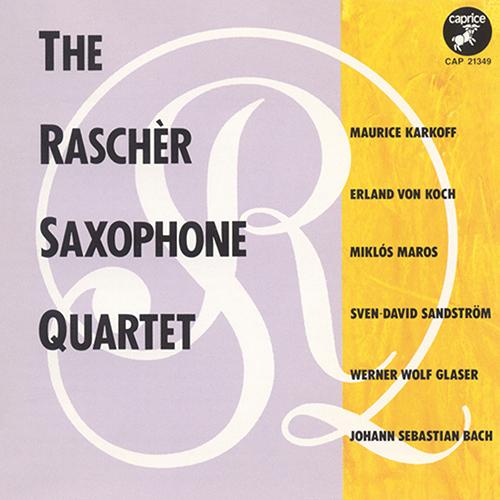 Saxophone Quartet Music - KARKOFF, M. / KOCH, E. von / MAROS, M. / SANDSTROM, S.-D. / GLASER, W.W. / BACH, J.S. (Rascher Saxophone Quartet)