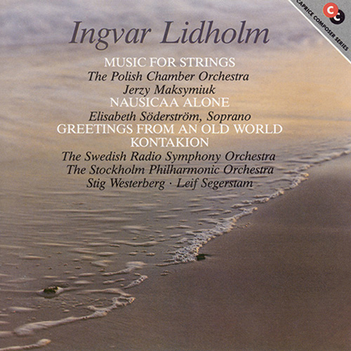 LIDHOLM: Nausikaa Alone / Greetings from an Old World / Kontakion
