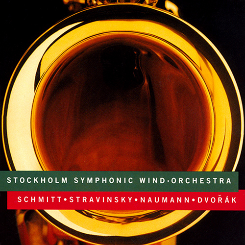 SCHMITT / STRAVINSKY / NAUMANN / DVORAK: Works for Wind Instruments