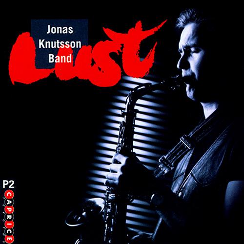 JONAS KNUTSSON BAND: Lust