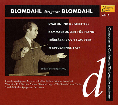 BLOMDAHL, K.-B.: Symphony No. 3 / Chamber Concerto / In the Hall of Mirrors (Collector's Classics, Vol. 10 - Blomdahl Conducts Blomdahl (1937-1962)