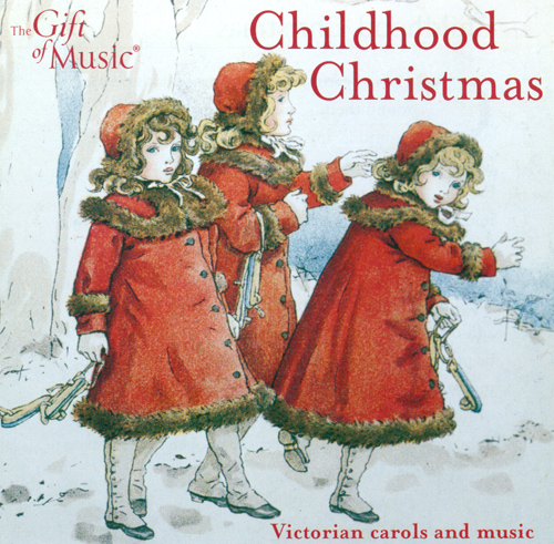 CHRISTMAS MUSIC (Childhood Christmas - Victorian Carols and Music) (Stowe)