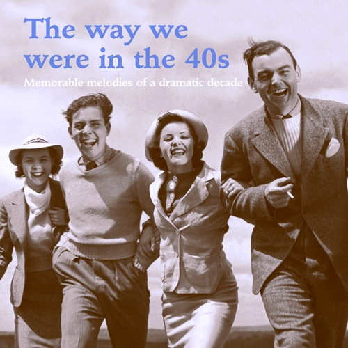 WAY WE WERE IN THE 1940s (THE) (Memorable Melodies of a Dramatic Decade)