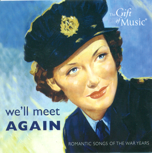 WE'LL MEET AGAIN - Romantic Songs of the War Years