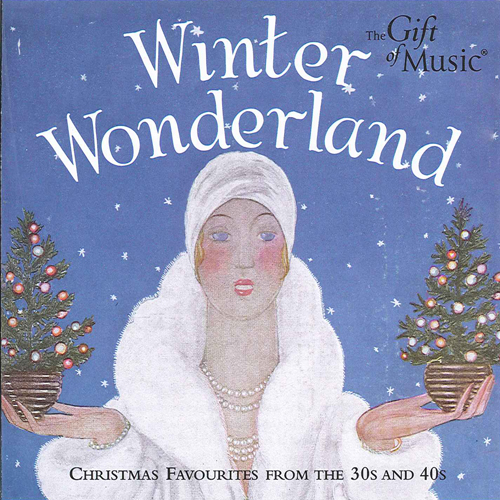 WINTER WONDERLAND - Christmas Favourites from the 30s and 40s
