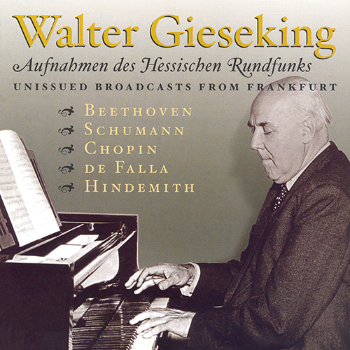 FALLA: Nights in the Gardens of Spain / HINDEMITH: Theme and Variations / BEETHOVEN: Piano Sonata No. 23 (Gieseking)(1947, 1952)
