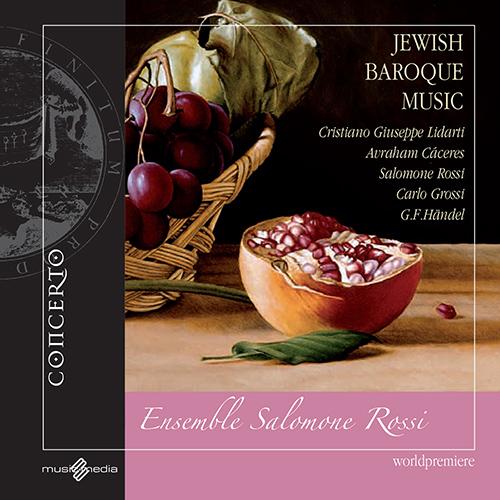 BAROQUE MUSIC (Jewish) - CASSERES, A. / LIDARTI, C.G. / ROSSI, S. / GROSSI, C. / HANDEL, G.F. (Salamone Rossi Ensemble)