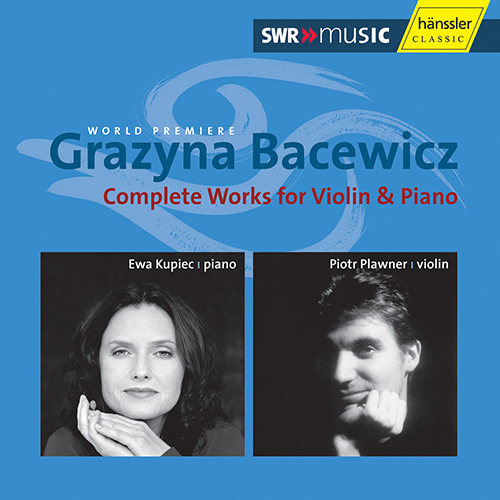 BACEWICZ: Sonatas for Violin and Piano