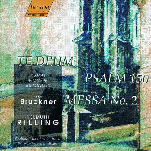 BRUCKNER: Mass No. 2 in E minor / Psalm 150 / Te Deum