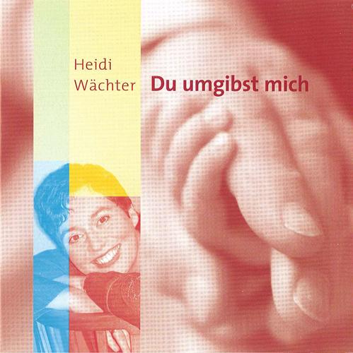 WACHTER, Heidi: Du umgibst mich