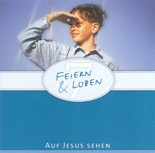 FEIERN UND LOBEN, Vol. 7