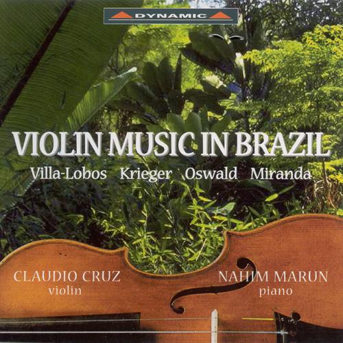 VIOLIN MUSIC IN BRAZIL - Villa-Lobos, Krieger, Oswald, Miranda