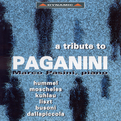 Piano Recital: Pasini, Marco - HUMMEL, J.N. / MOSCHELES, I. / KUHLAU, F. / LISZT, F. / BUSONI, F. / DALLAPICCOLA, L. (Tribute to Paganini, Vol. 1)