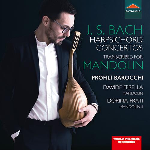 BACH, J.S.: Keyboard Concertos, BWV 1052, 1055, 1059, 1060 (arr. D. Ferella for mandolin)