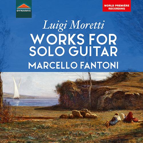 MORETTI, L.: Solo Guitar Works - Overture for Solo Guitar / Variazioni per la Chitarra / Corrente for Solo Guitar
