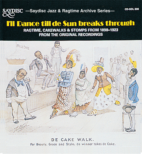 RAGTIME, CAKEWALKS AND STOMPS FROM THE ORIGINAL RECORDINGS (1898-1923)