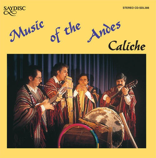 SOUTH AMERICA Caliche: Music of the Andes