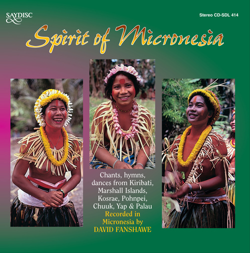 MICRONESIA Chants, Hymns, Dances from Kiribati, Marshall Islands, Kosrae, Pohnpei, Chuuk, Yap, Palau (recorded by David Fanshawe, 1978-1984)