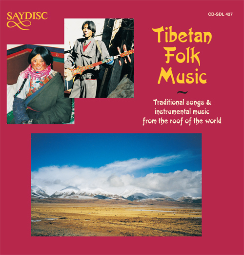 TIBET Tibetan Folk Music - Traditional Songs and Instrumental Music from the Roof of the World