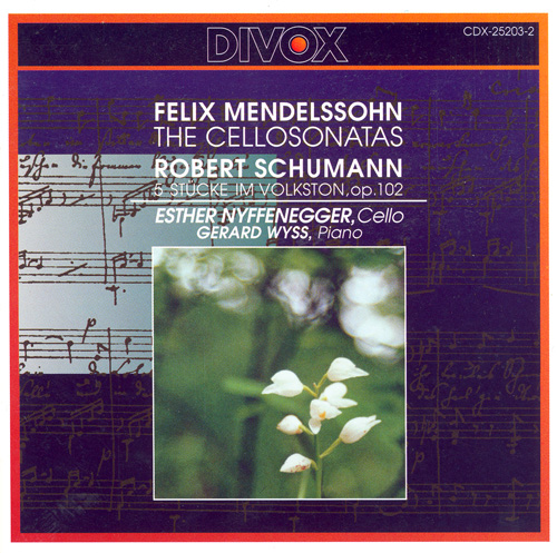 MENDELSSOHN: Cello Sonatas Nos. 1, 2 /  SCHUMANN, R.: 5 Pieces in Folk Style (Nyffenegger)
