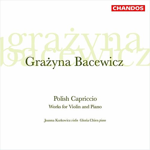BACEWICZ: Violin Sonatas Nos. 2, 4, and 5 / Partita / Capriccio
