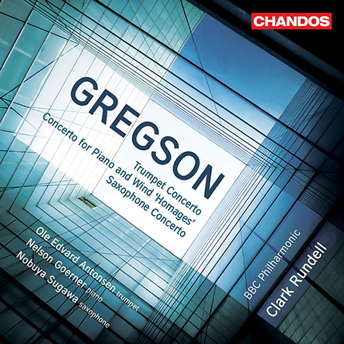GREGSON, E.: Trumpet Concerto / Homages / Saxophone Concerto (BBC Philharmonic, Rundell)