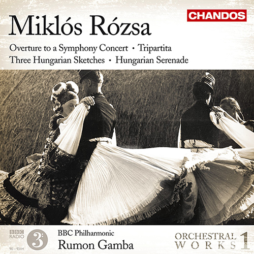 ROZSA, M.: Orchestral Works, Vol. 1 - Overture / Tripartita / 3 Hungarian Sketches / Hungarian Serenade (BBC Philharmonic, Gamba)