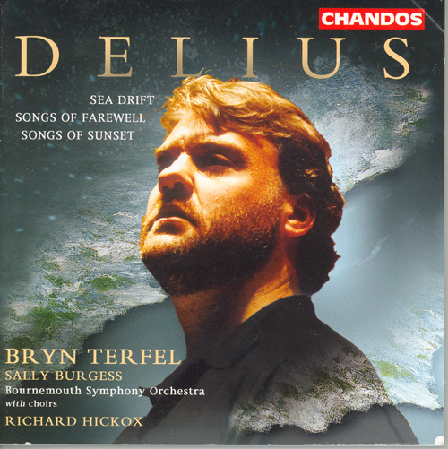 DELIUS: Sea Drift / Songs of Farewell / Songs of Sunset