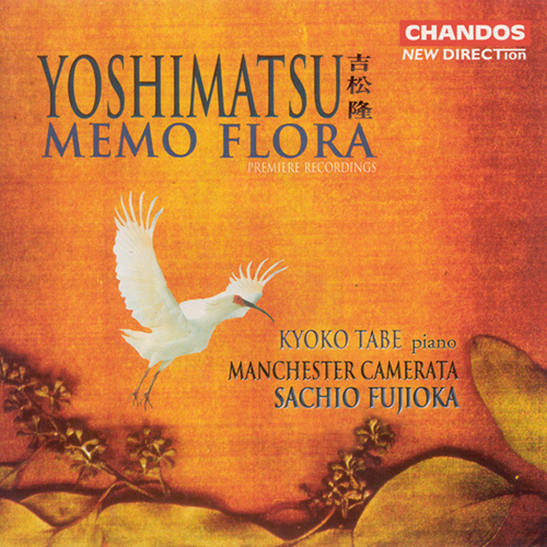 "YOSHIMATSU: Piano Concerto, ""Memo Flora"" / And Birds Are Still …, / While an Angel Falls into a Doze"