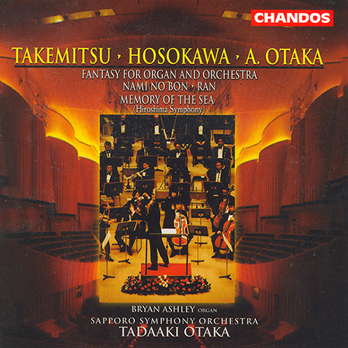 OTAKA: Fantasy for Organ and Orchestra / TAKEMITSU: Nami no bon / Ran / HOSOKAWA: Memory of the Sea