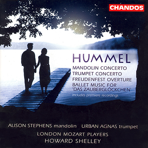 HUMMEL: Overture in D major / Mandolin Concerto in G major / Trumpet Concerto in E major