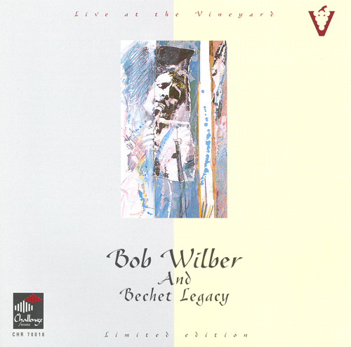 WILBER, Bob: Bob Wilber and Bechet Legacy