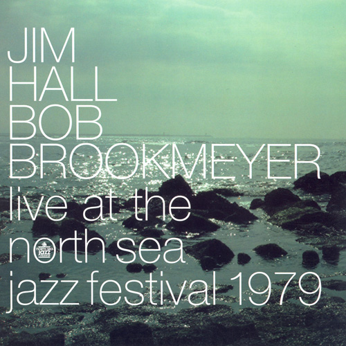HALL, Jim / BROOKMEYER, Bob: Live at the North Sea Jazz Festival 1979