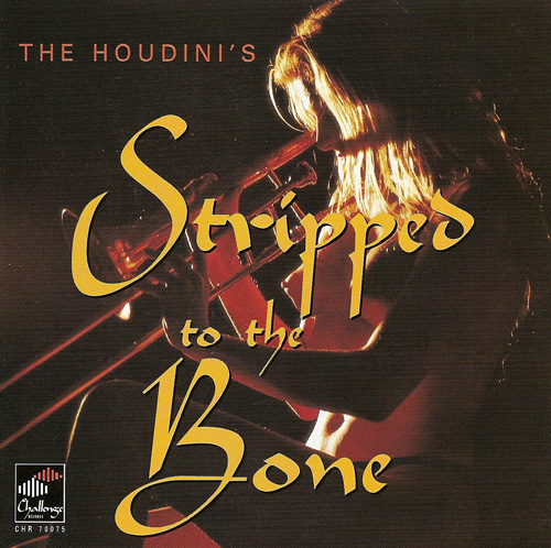 HOUDINI'S: Stripped to the Bone