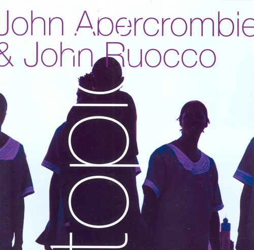 ABERCROMBIE, John / RUOCCO, John: Topics