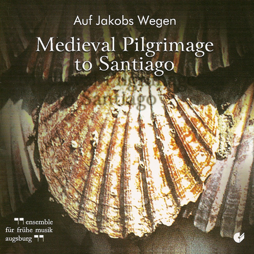 Vocal Music (Medieval) - FORSTER, G. / ABELARD, P. (Medieval Pilgrimage to Santiago) (Herpichbohm, Augsburg Early Music Ensemble)