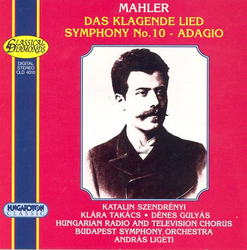MAHLER: Das Klagende Lied / Symphony No. 10