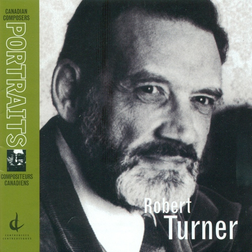 TURNER, R.: Opening Night / Eidolons / Manitoba Memoir / Symphony No. 3 (Canadian Composers Portraits) (Turner)