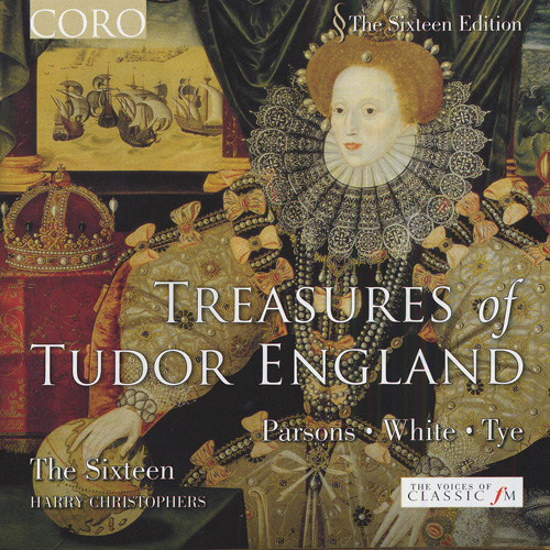 Choral Music: PARSONS, R. / WHITE, R. / TYE, C. (Treasures of Tudor England) (The Sixteen)
