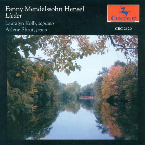 MENDELSSOHN, Fanny: Lieder (Kolb, Shrut)