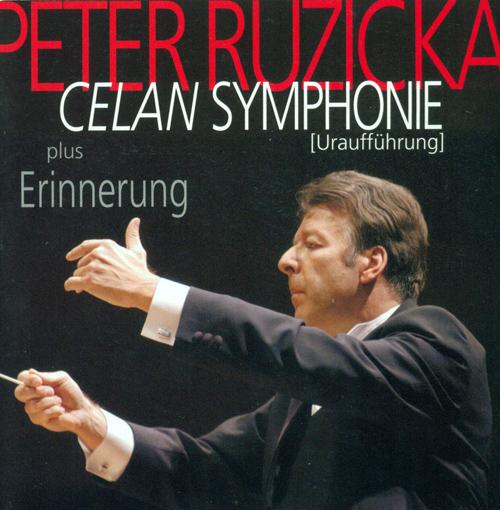 RUZICKA, P.: Celan Symphonie / Erinnerung (North German Radio Symphony, Ruzicka)