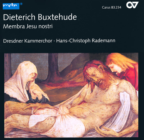 BUXTEHUDE, D.: Membra Jesu nostri / War Gott nicht mit uns diese Zeit / Walts Gott, mein Werk ich lasse (Dresden Chamber Choir, Rademann)